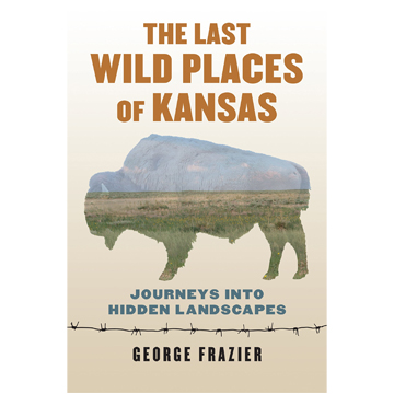 Image For Frazier - Last Wild Places of Kansas