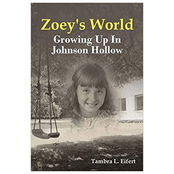 Image For Eifert - Zoey's World: Growing Up in Johnson Hollow
