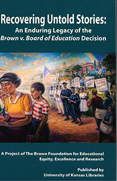 Cover Image For Recovering Untold Stories: An Enduring Legacy of Brown v. Bo